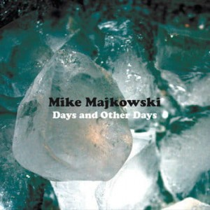 "Mike Majkowski ""Days And Other Days"" LP"