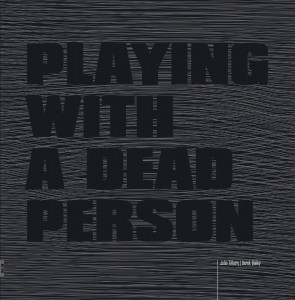 "John Tilbury, Derek Bailey ""Playing with a Dead Person"" LP"
